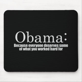 Anti-Obama - Because everyone deserves your money  Mouse Pad