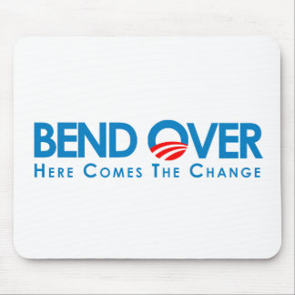 Anti-Obama - Bend Over for change Mouse Mats