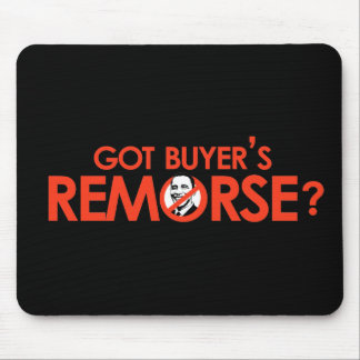 Anti-Obama Bumpersticker - Got buyers remorse Mouse Mat