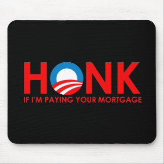 Anti-Obama Bumpersticker - Honk if Im paying your Mouse Mats