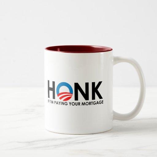 Anti-Obama Bumpersticker - Honk if Im paying your  Mug