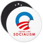 Anti-Obama Bumpersticker - Tastes like Socialism 6 Cm Round Badge