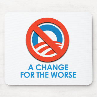 ANTI-OBAMA - CHANGE FOR THE WORSE MOUSE PAD