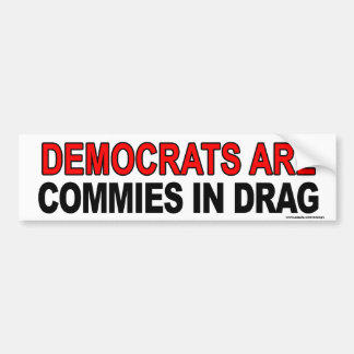 """Anti Obama """"Dems Are Commies In Drag"""" sticker"""