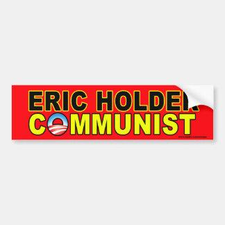 """anti Obama """"Eric Holder Communist"""" sticker Bumper Sticker"""