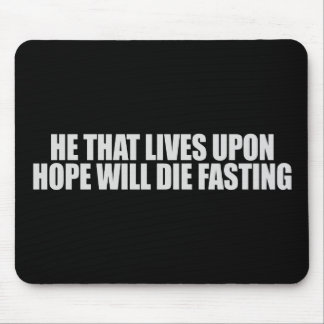 Anti-Obama - He that lives upon hope T-shirt Mouse Pad