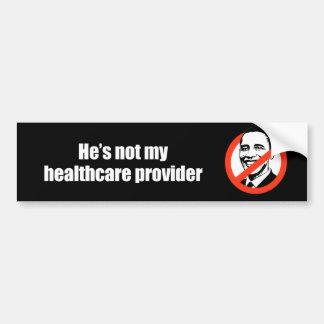 Anti-Obama - he's not my healthcare provider Bumper Sticker