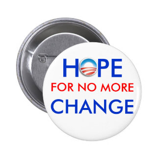 Anti-Obama / HOPE FOR NO MORE CHANGE 6 Cm Round Badge