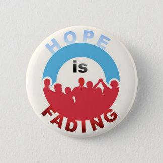 Anti-Obama: Hope Is Fading 6 Cm Round Badge