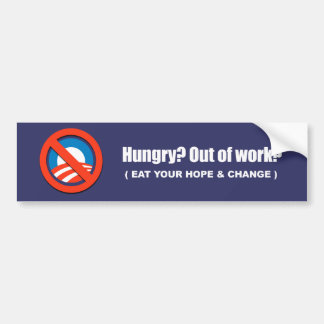 Anti-Obama - hungry - eat your hope and change Bumper Sticker