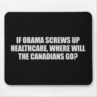 Anti-Obama - If Obama screws up healthcare T-shirt Mouse Mats