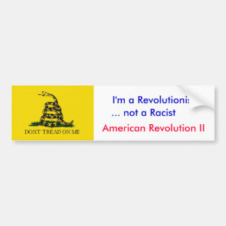 Anti-Obama: I'm not a racist Bumper Sticker