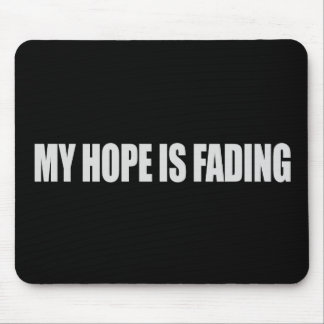 Anti-Obama - MY HOPE IS FADING 3 T-shirt Mouse Mats