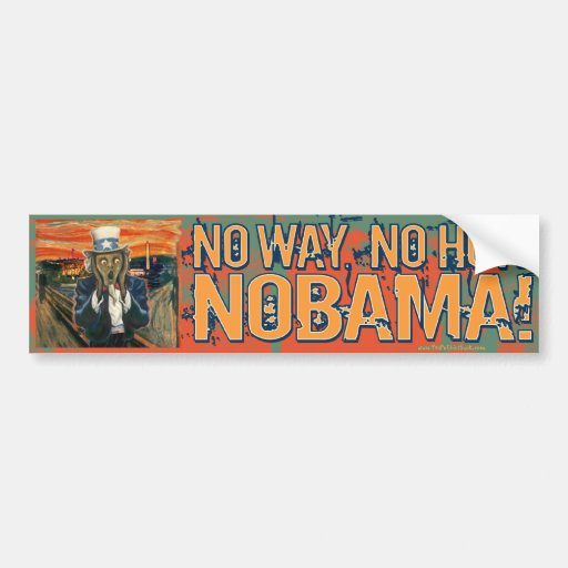 Anti Obama No Way No How Nobama Bumper Stickers