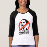 ANTI-OBAMA / OBAMA SCARES ME T-shirt