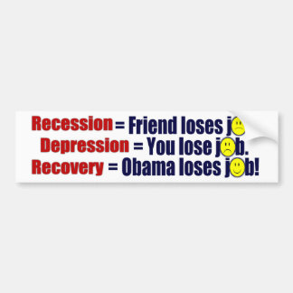 Anti Obama Recession, Depression, Recovery Bumper Sticker