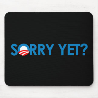 Anti-Obama - Sorry Yet Mouse Pads