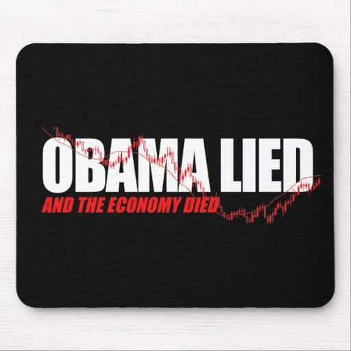 Anti-Obama T-shirt - Obama lied and the economy di Mouse Pads