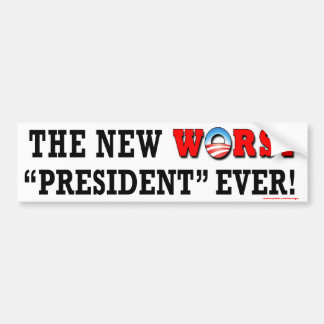 "anti Obama ""The New Worst President Ever"" sticker Bumper Sticker"