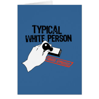 ANTI-OBAMA / TYPICAL WHITE PERSON GREETING CARD