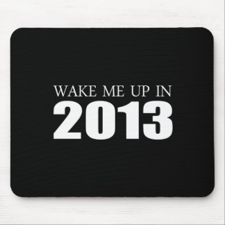 Anti-Obama - Wake me up in 2013 Mouse Pad