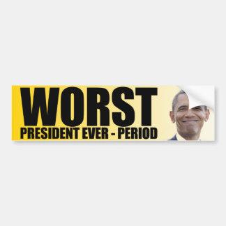 Anti Obama: Worst President Ever - Period Bumper Sticker