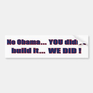 """Anti-Obama - """"You didn't build that..."""" Bumper Sticker"""