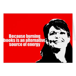 ANTI-PALIN - Burning books is a source of energy Card