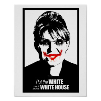 ANTI-PALIN - Put the white back in the white house Poster