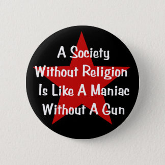 Anti-Religion Quote 6 Cm Round Badge