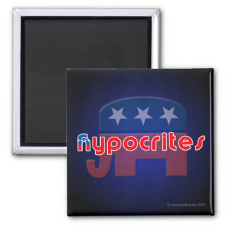 Anti-Republican Hypocrites Square Magnet