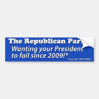 Anti-Republican sticker: Wanting our Pres. to fail Bumper Sticker