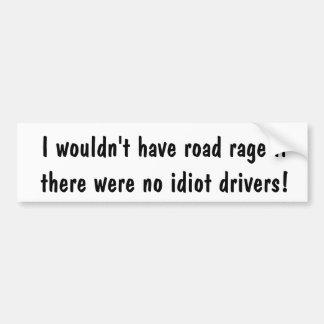 Anti-Road Rage Bumper Sticker