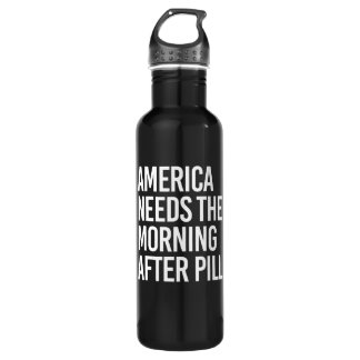 ANTI-TRUMP - AMERICA NEEDS THE MORNING AFTER PILL  710 ML WATER BOTTLE