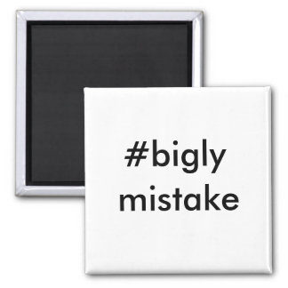 Anti-Trump Bigly Mistake Square Magnet