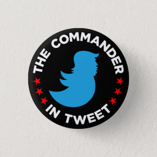 "Anti-Trump Button: ""THE COMMANDER IN TWEET"" 3 Cm Round Badge"