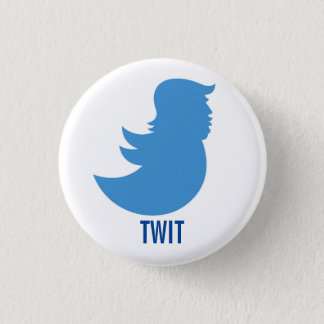 "Anti-Trump Button: ""TWIT"" 3 Cm Round Badge"