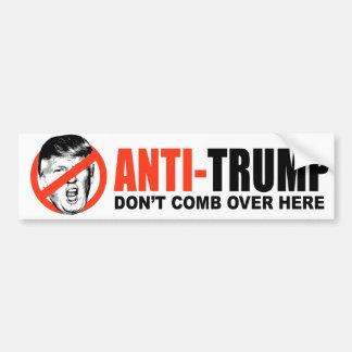 ANTI-TRUMP - Don't comb over here - Bumper Sticker