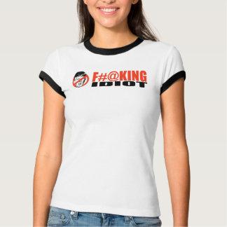 Anti-Trump - F-ing Idiot -.png T-Shirt