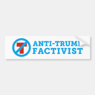 Anti-Trump FACTivist Bumper Sticker