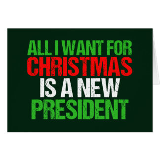 Anti Trump Funny All I Want For Christmas Card