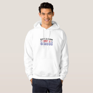 Anti-Trump Funny Elect A Clown - Expect A Circus Hoodie