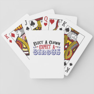 Anti-Trump Funny Elect A Clown - Expect A Circus Playing Cards