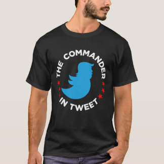"Anti-Trump T-Shirt: ""THE COMMANDER IN TWEET"" T-Shirt"