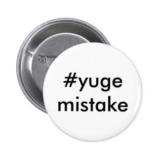 Anti-Trump Yuge Mistake 6 Cm Round Badge