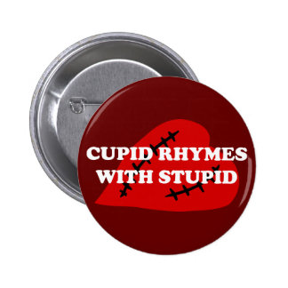 Anti-Valentine s Day Cupid rhymes with stupid Buttons