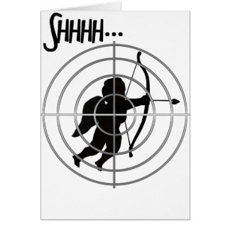 Anti-Valentine - SHHHHH Cupid in Sight Greeting Card