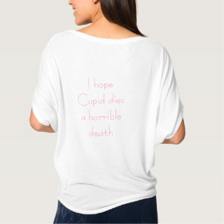 Anti Valentine's Day ~ Design on back Tshirt