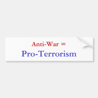 Anti-War =, Pro-Terrorism Bumper Sticker
