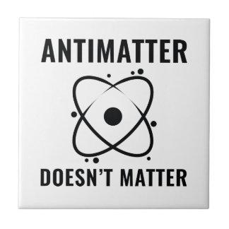 Antimatter Doesn't Matter Ceramic Tile